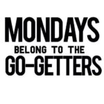 Go Get Em' Monday!  905business.com